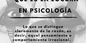 Qué es la locura en psicología
