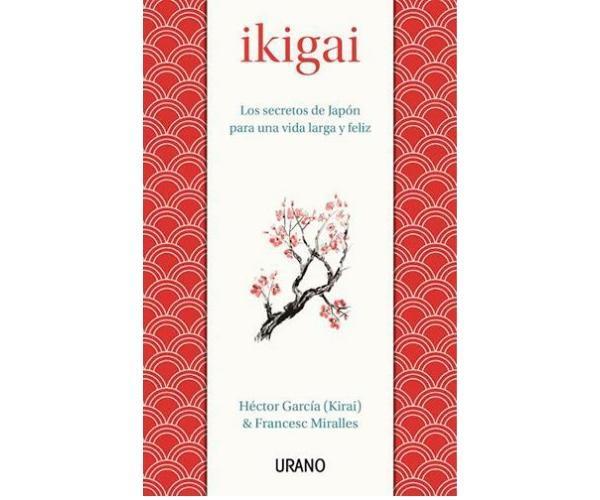 Ikigai: significado e como aplicar o método - Ikigai: livro